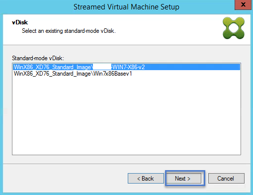 Streamed VM Wizard Choose vDisk