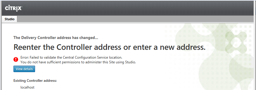 Failed to validate the central configuration service location Citrix XD 77