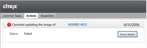 Citrix XenApp 7.6 Machine Catalog Update failed details